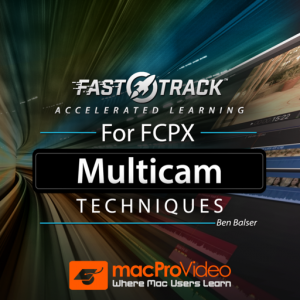 FastTrack™ for FCPX Multicam Techniques Mac OS X