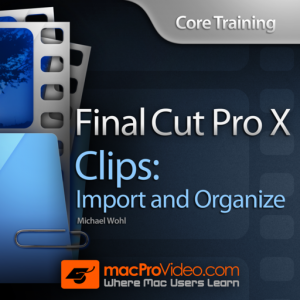 Course for Import and Organize in FCPX Mac OS X
